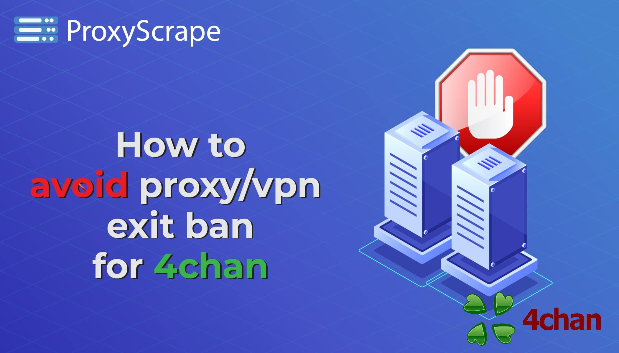 proxy/vpn exit ban for 4chan